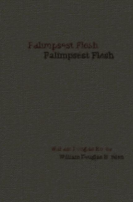 Palimpsest Flesh